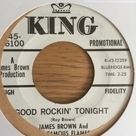 James Brown & The Famous Flames - Let Yourself Go / Good Rockin' Tonight