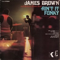 James Brown & The James Brown Band - Ain't It Funky