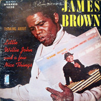 James Brown - Thinking About Little Willie John and a Few Nice Things