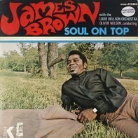 James Brown With The Louie Bellson Orchestra , Oliver Nelson - Soul On Top