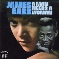 James Carr - A Man Needs a Woman
