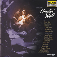 James Cotton , Debbie Davies , Ronnie Hawkins , Colin James , Cub Koda , Taj Mahal , Kenny Neal , C - A Tribute To Howlin' Wolf