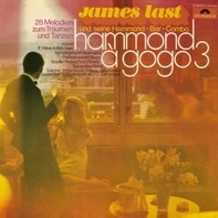 James Last Und Seine Hammond-Bar-Combo - Hammond À GoGo 3