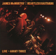 James McMurtry And The Heartless Bastards - Live in Aught-Three