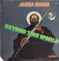 James Moody - Beyond This World