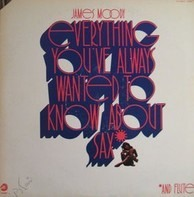 James Moody - Everything You've Always Wanted To Know About Sax (And Flute)