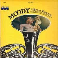James Moody - James Moody And The Brass Figures