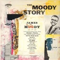 James Moody - The Moody Story