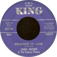 James Brown & The Famous Flames - Prisoner Of Love / Choo-Choo