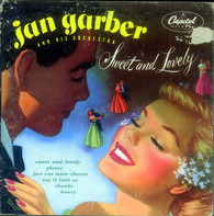 Jan Garber And His Orchestra - Sweet And Lovely