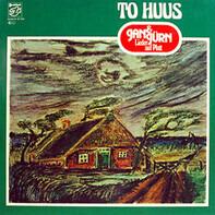 Jan & Jürn - To Huus (Lieder Auf Platt)