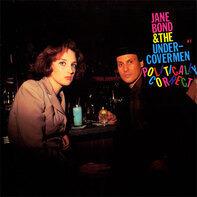 Jane Bond & The Undercovermen - Politically Correct
