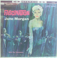 Jane Morgan With The Troubadors - Fascination