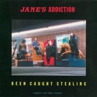 Jane S Addiction - Been Caught Stealing