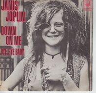 Janis Joplin - Down On Me / Bye, Bye Baby