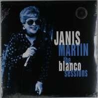 JANIS MARTIN - BLANCO SESSIONS