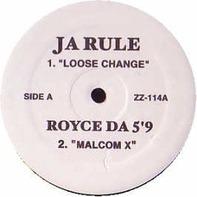 Ja Rule , Royce Da 5'9' , Nas - Loose Change / Malcom X / Warrior Song / Revolutionary Warfare