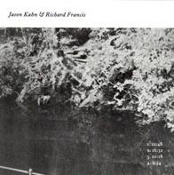 Jason Kahn & Richard Francis - Jason Kahn & Richard Francis