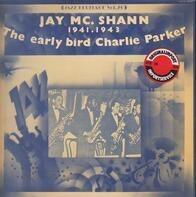 Jay Mc. Shann - The Early Bird Charlie Parker