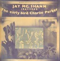 Jay McShann - The Early Bird Charlie Parker (1941-1943)