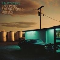 Jayhawks - Back Roads And..