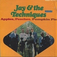 Jay & The Techniques - Apples, Peaches, Pumpkin Pie