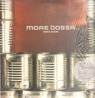 Jazzanova, Dixon, a.o. - More Bossa… (Remix Album)
