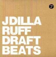 J Dilla - Ruff Draft Beats