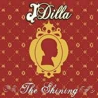 J Dilla aka Jay Dee - The Shining (2LP)