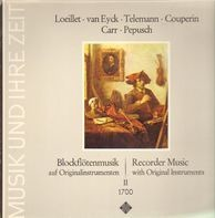 Telemann / Francois Couperin / Robert Carr a.o. - Recorder Music With Original Instruments II 1700