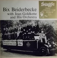 Jean Goldkette And His Orchestra - Bix Beiderbecke With Jean Goldkette And His Orchestra
