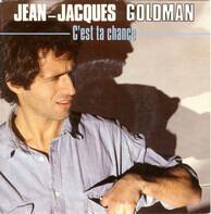 Jean-Jacques Goldman - C'est Ta Chance