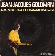 Jean-Jacques Goldman - La Vie Par Procuration (En Public)