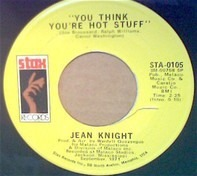 Jean Knight - You Think You're Hot Stuff/Don't Talk About Jody