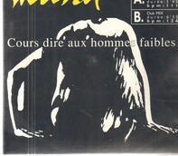 Jean-Louis Murat - Cours Dire Aux Hommes Faibles