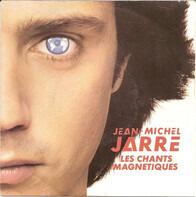 Jean-Michel Jarre - Les Chants Magnétiques