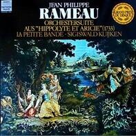 Jean-Philippe Rameau - La Petite Bande - Sigiswald Kuijken - Orchestersuite Aus 'Hippolyte Et Aricie 1733'