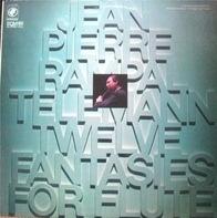 Jean-Pierre Rampal , Georg Philipp Telemann - Twelve Fantasies For Flute