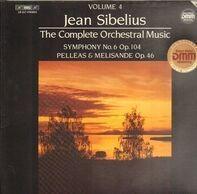 Jean Sibelius - Göteborgs Symfoniker / Neeme Järvi - The Complete Orchestral Music, Volume 4 (Symphony No. 6 Op. 104 / Pelleas & Melisande Op. 46)