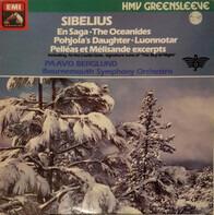 Jean Sibelius , Bournemouth Symphony Orchestra , Paavo Berglund - Luonnotar, Op. 70 / Pelleas Et Milisande - Incidental Music, Op. 46 / En Saga, Op. 9 / The Oceanide