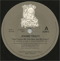 Jeanie Tracy - Don't Leave Me This Way (Set Me Free!)