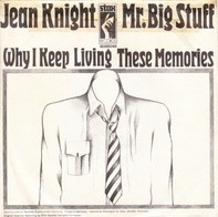 Jean Knight - Mr. Big Stuff / Why I Keep Living These Memories
