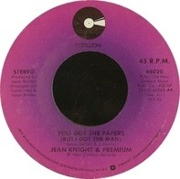 Jean Knight & Premium - You Got The Papers (But I Got The Man) / Anything You Can Do (I Can Do As Well As You)