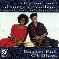 Jeannie & Jimmy Cheatham And The Sweet Baby Blues Band - Basket Full of Blues
