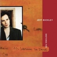 Jeff Buckley - Sketches For My..