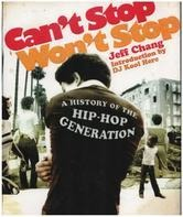 Jeff Chang - Can't Stop Won't Stop: A History Of Hip-Hop Generation
