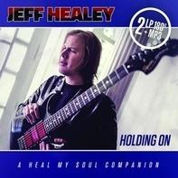 Jeff Healey - Holding On (180 Gr.Gatefold 2lp+mp3)
