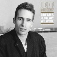 Jeff Buckley - Dreams Of The Way WE Were