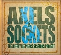 Jeffrey Lee Sessions Project,The/various Pierce - Axels & Sockets