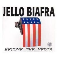 Jello Biafra - Become The Media 3xcd